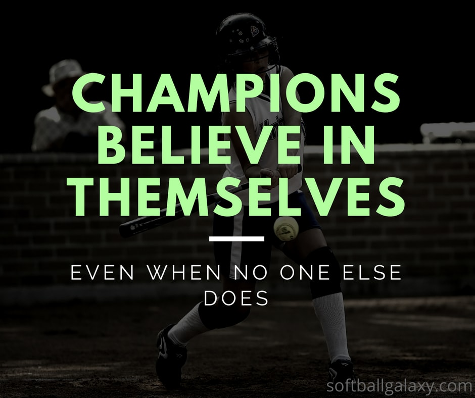 Champions Believe In Themselves Softball Quote Picture